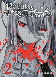 Pétales de réincarnation, tome 2 par Mikihisa Konishi