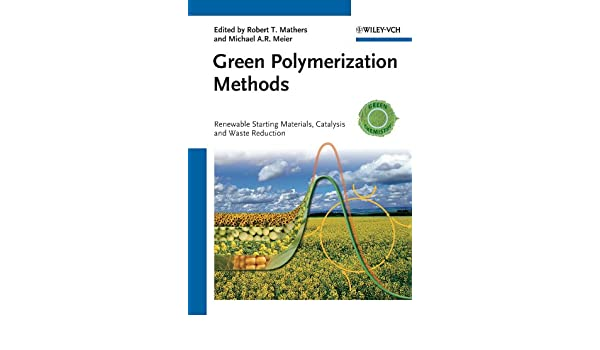 Amazon com: Green Polymerization Methods: Renewable Starting