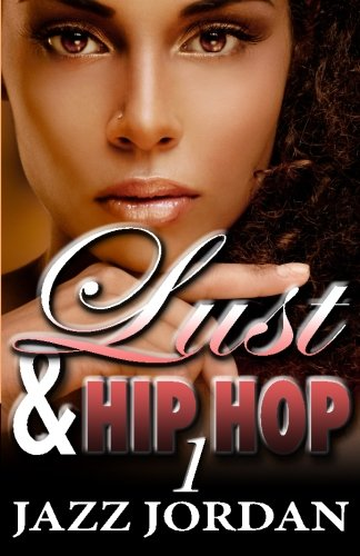 Search : Lust & Hip Hop (The Ms. Mogul Series) (Volume 1)
