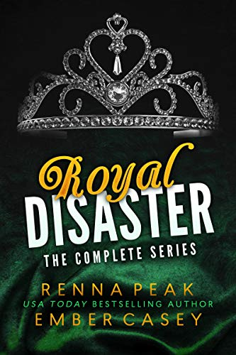 Royal Disaster: The Complete Series (Royal Heartbreakers Complete Series Book 4)