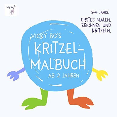 Kritzel-Malbuch ab 2 Jahre Broschüre – 15. September 2017 Vicky Bos Malbücher Bücher von Vicky Bo Vicky Bo Verlag GmbH 3944956354
