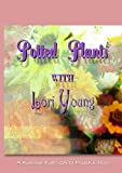 Home Gardening: Potted Plants with Lori Young