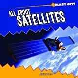 All about Satellites, Miriam J. Gross, 1435827368