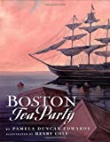 Boston Tea Party, Pamela Duncan Edwards, 0399233571