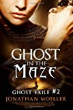 Ghost in the Maze, Jonathan Moeller, 1499716532
