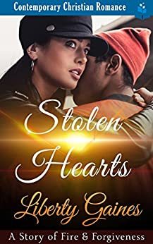 Stolen Hearts - A Story of Fire & Forgiveness: Contemporary Christian Romance by [Gaines, Liberty, Read, Pure]