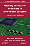 Memory Allocation Problems in Embedded Systems : Optimization Methods, Rossi, André and Sevaux, Marc, 1848214286
