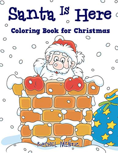 - Santa Is Here - Coloring Book for Christmas: Jolly Santa Claus With Lots of Xmas Presents - For Kids Ages 5-8