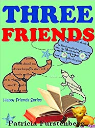 Three Friends: Happy Friends Children's Series, Book 5