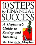 img - for 10 Steps to Financial Success: A Beginner's Guide to Saving and Investing book / textbook / text book