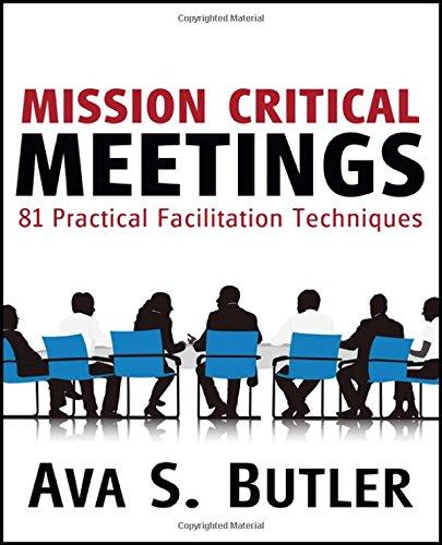 Mission Critical Meetings  81 Practical Facilitation Techniques