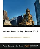 What's New in SQL Server 2012, Rachel Clements and Jon Reade, 184968734X