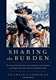 "Charlie Laderman, ""Sharing the Burden: The Armenian Question, Humanitarian Intervention, and Anglo-American Visions of Global Order"" (Oxford UP, 2019)"