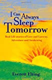 I Can Always Sleep Tomorrow, Everett E. Elting, 1412007593