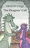 The Dragons Call (Dragon Tales) (Volume 6)