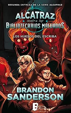 Los huesos del escriba (Alcatraz contra los Bibliotecarios Malvados 2) eBook: Sanderson, Brandon: Amazon.es: Tienda Kindle