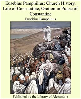 a biography of eusebius of caesarea the first church historian The fathers of the church were those saintly writers of the early centuries whom  the  eusebius of caesarea (265-339), the father of church history, had a.