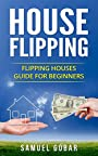 House Flipping: House Flipping Guide for Beginners