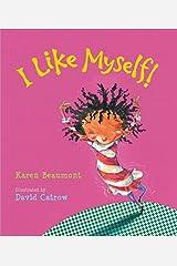 I Like Myself! by Karen Beaumont (2010-08-23) Board book