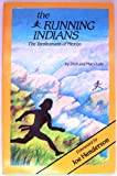 The Running Indians, Mary A. Lutz and Dick L. Lutz, 093162519X
