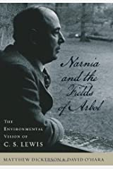 Narnia and the Fields of Arbol: The Environmental Vision of C. S. Lewis (Clark Lectures) Hardcover