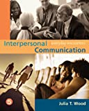 Interpersonal Communication: Everyday Encounters (Available Titles CengageNOW)