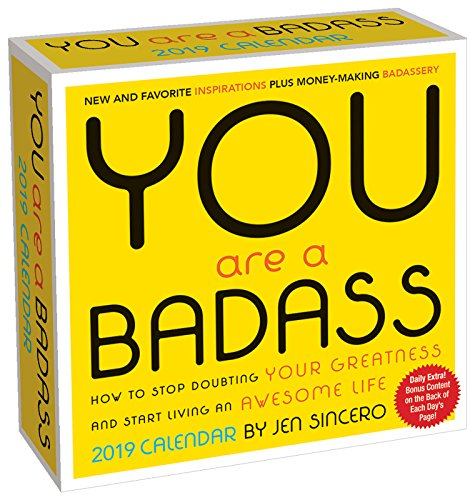Sassy and refreshingly entertaining, the You Are a Badass 2019 Day-to-Day Calendar serves up rousing advice to help you create awesomeness and  stop doubting your greatness! Based on success coach Jen Sincero's #1 New York Times best-selling ...