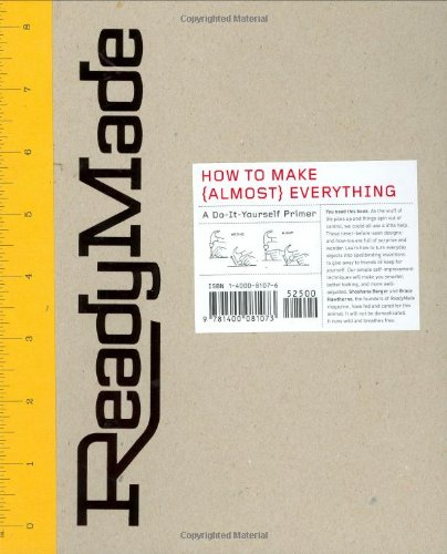 ReadyMade: How to Make [Almost] Everything: A Do-It-Yourself Primer PDF