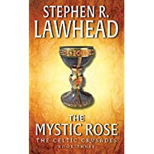 The Mystic Rose: The Celtic Crusades: Book III
