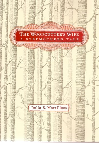 The Woodcutter's Wife: A Stepmother's Tale