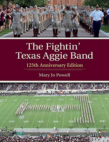 - The Fightin' Texas Aggie Band: 125th Anniversary Edition (Centennial Series of the Association of Former Students, Texas A&M University)