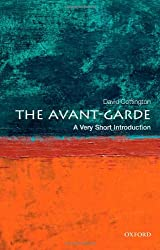 The Avant Garde: A Very Short Introduction (Very Short Introductions)