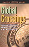 Global Crossings: Immigration, Civilization, and America