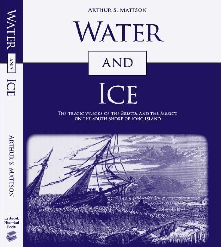 Water and Ice: The Tragic Wrecks of the Bristol and the Mexico on the South Shore of Long Island.