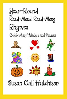 Year-Round Read-Aloud, Read-Along Rhymes: Celebrating Holidays and Seasons by [Hutchison, Susan Call]
