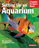 Setting Up an Aquarium (Complete Pet Owner's Manual)