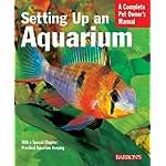 Setting Up an Aquarium (Complete Pet Owner's Manual)