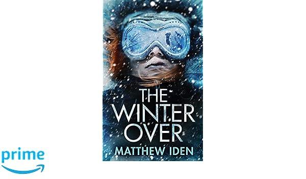 WINTER OVER 8D: Amazon.es: Matthew Iden, Karen Peakes ...