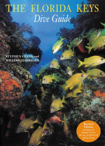 The Florida Keys Dive Guide, Revised Edition