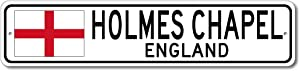 """Holmes Chapel, England - England Flag Street Sign - Aluminum 4"""" x 18"""" Inch, Novelty Sign for Home Decoration, Gift Sign, Man Cave Street Sign, England City Sign, Restaurant & Pub Sign, Made in The USA"""