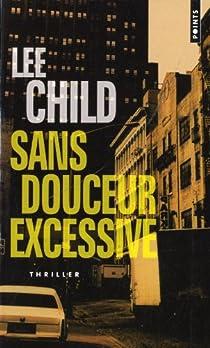 Jack Reacher, tome 10 : Sans douceur excessive par Child