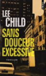 Jack Reacher, tome 10 : Sans douceur excessive par Child