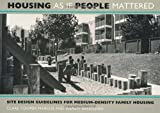 Housing as If People Mattered: Site Design Guidelines for the Planning of Medium-Density Family Housing (California Series in Urban Development)