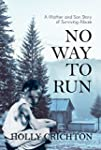 No Way to Run: A Mother and Son Story...
