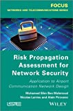 Risk Propagation Assessment for Network Security, Nicolas Larrieu and Mohamed Slim Ben Mahmoud, 1848214545
