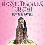 Flossie Teacake's Fur Coat | Hunter Davies