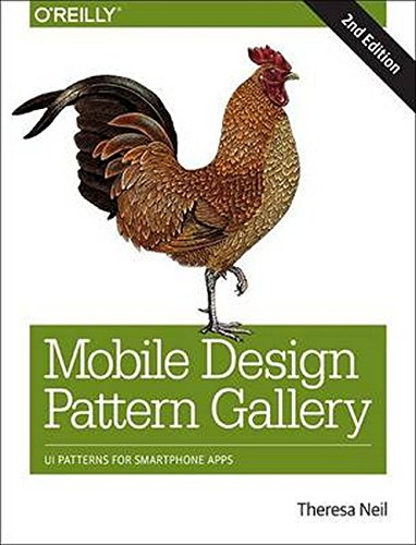 Mobile Design Pattern Gallery: UI Patterns for Smartphone Apps by O'Reilly Media