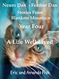 Neuro Dan - Feather Dan. Stories from Blankets Mountain. Year Four. A Life Well Lived - Kindle edition by Fish, Eric, Fish, Amanda. Crafts, Hobbies & Home Kindle eBooks @ Amazon.com.