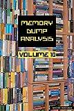 Memory Dump Analysis Anthology, Volume 10