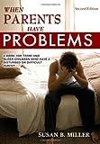 When Parents Have Problems, Susan B. Miller, 039808713X
